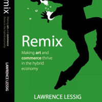 REMIX now ccFree (Lessig Blog)